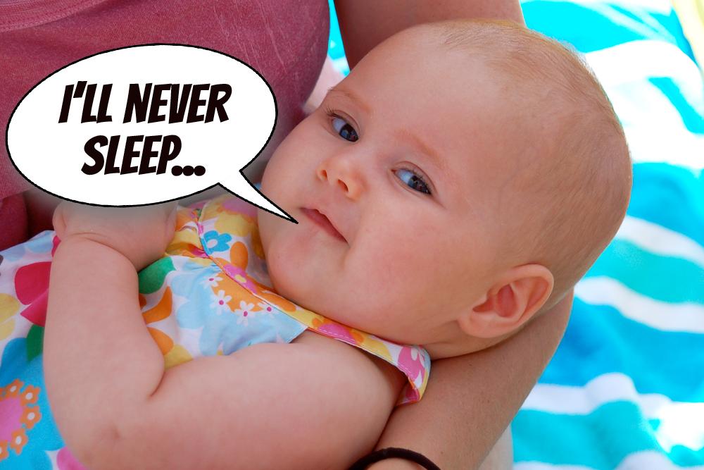 baby never goes to sleep