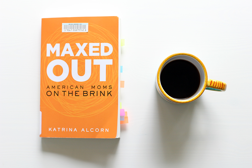 book review of Maxed Out - American Moms on the Brink - Katrina Alcorn
