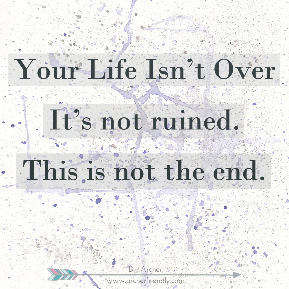 your life isn't over